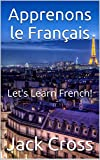 Apprenons le Français: Lets Learn French!