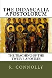 img - for The Didascalia Apostolorum: The Teaching of the Twelve Apostles book / textbook / text book