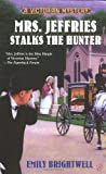Mrs. Jeffries Stalks the Hunter (A Victorian Mystery) (0425198855) by Emily Brightwell