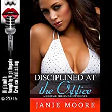 Disciplined at the Office: A Bondage Threesome Experience (       UNABRIDGED) by Janie Moore Narrated by Desiree Divine