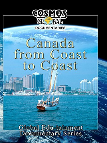 Cosmos Global Documentaries Canada FROM COAST TO COAST on Amazon Prime Video UK