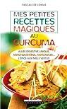 Mes petites recettes magiques au curcuma par Lomas