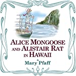 Alice Mongoose and Alistair Rat in Hawaii | Mary Pfaff