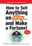 How to Sell Anything on eBay... And Make a Fortune (How to Sell Anything on Ebay & Make a Fortune)