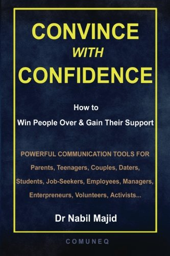 Convince With Confidence: How to Win People Over & Gain Their Support PDF