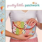 Pretty Little Patchwork (Pretty Little Series)