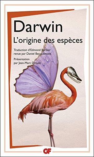 Charles Darwin - L'Origine des espèces au moyen de la sélection naturelle: ou la préservation des races favorisées dans la lutte pour la vie (GF)