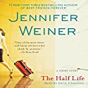 The Half Life Audiobook by Jennifer Weiner Narrated by Katie Finneran
