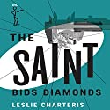 The Saint Bids Diamonds: The Saint, Book 18 (       UNABRIDGED) by Leslie Charteris Narrated by John Telfer