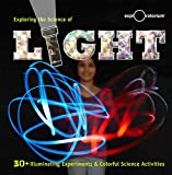 img - for Exploring the Science of Light: 40+ Eye-Opening Investigations book / textbook / text book