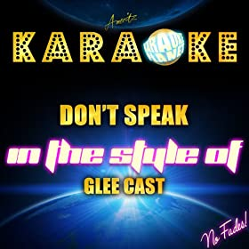 Don't Speak (In the Style of Glee Cast) [Karaoke Version]