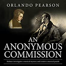 An Anonymous Commission: A Case File from The Redacted Sherlock Holmes Audiobook by Orlando Pearson Narrated by Steve White