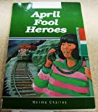April fool heroes (Nelson novels)