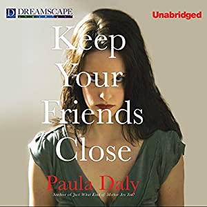 Keep Your Friends Close Audiobook