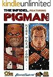 The Infidel, featuring Pigman #3: Reprisal