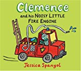 Jessica Spanyol Clemence and His Noisy Little Fire Engine (MiniBug books)