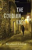 The Gordian Knot (Vintage Crime/Black Lizard Original) (0375725563) by Bernhard Schlink