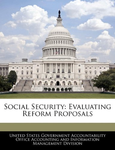 Social Security: Evaluating Reform Proposals