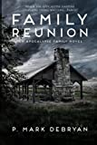 Family Reunion: When the Apocalyse happens only one thing matters, Family (An Apocalypse Family) (Volume 1)