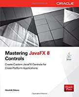 Mastering JavaFX 8 Controls Front Cover