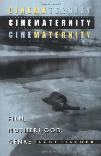 Cinematernity: Film, Motherhood, Genre (Princeton Legacy Library)
