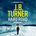 Hard Road: A Jon Reznick Thriller, Book 1 Audiobook by J. B. Turner Narrated by Jeffrey Kafer