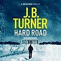 Hard Road: A Jon Reznick Thriller, Book 1 Audiobook by J. B. Turner Narrated by Jeffrey Kafer