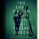 The Last Woman in His Life   Ellery Queen