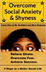 Overcome Social Anxiety and Shyness:...