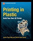 Printing in Plastic: Build Your Own 3D Printer (Technology in Action)