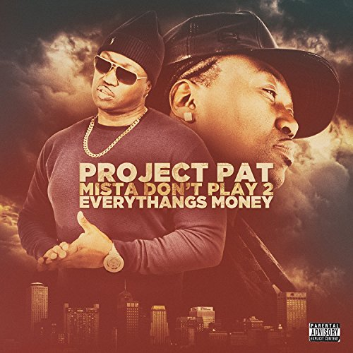 Project Pat-Mista Dont Play 2 Everythangs Money-2015-H3X Download