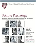 Positive Psychology: Harnessing the Power of Happiness, Mindfulness, and Inner Strength (Harvard Medical School Special Health Reports)