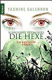 Schwestern des Mondes - Die Hexe: Roman