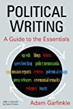 img - for By Adam M. Garfinkle - Political Writing: A Guide to the Essentials (4/15/12) book / textbook / text book