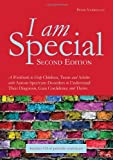 9781849052665: I Am Special: A Workbook to Help Children, Teens and Adults With Autism Spectrum Disorders to Understand Their Diagnosis, Gain Confidence and Thrive