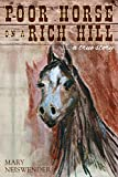 Poor Horse on a Rich Hill: ...a true story