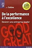 echange, troc Jim Collins - De la Performance à l'excellence: Devenir une entreprise leader