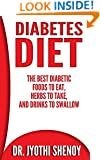 Diabetes Diet: The Best Diabetic Foods To Eat, Herbs To Take, And Drinks To Swallow (Diabetes, Diabetes Diet, Diabetes free, Diabetes Cure, Diabetes for ... 2, Diabetes Magazine, Weight Loss Book 1)