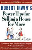 Robert Irwins Power Tips for Selling a House for More