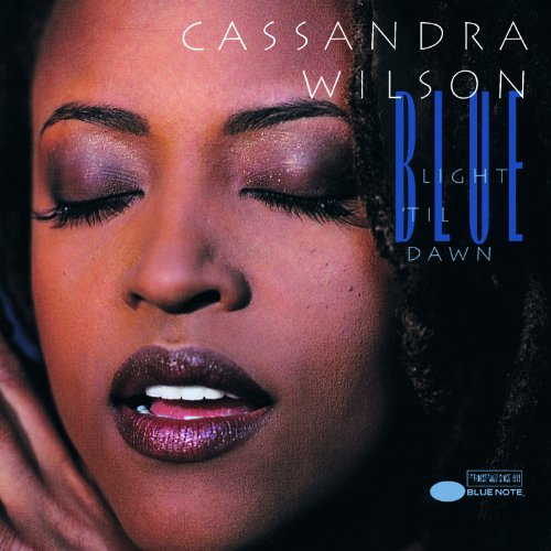 Blue Light 'Til Dawn: 20h Anniversary Expanded Edition by Cassandra Wilson