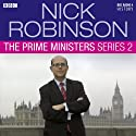 Nick Robinson's The Prime Ministers: The Complete Series 2  by Nick Robinson Narrated by Nick Robinson