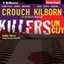 Killers Uncut (       UNABRIDGED) by Blake Crouch, Jack Kilborn, J. A. Konrath Narrated by Patrick Lawlor, Angela Dawe