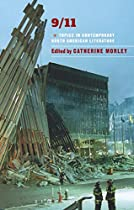 9/11: Topics In Contemporary North American Literature (bloomsbury Topics In Contemporary North American Literature) From Bloomsbury Academic