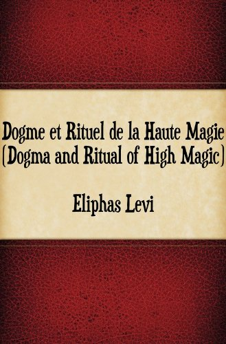 Dogma Et Rituel Dogma and Ritual High Magic Volumes 1 and 2 Eliphas Levi on A CD