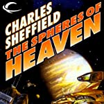 The Spheres of Heaven: Chan Dalton, Book 2 (       UNABRIDGED) by Charles Sheffield Narrated by Andy Caploe