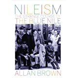Nileism: The Strange Course of the Blue Nileby Allan Brown