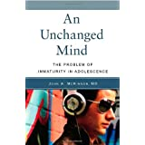 An Unchanged Mind: The Problem of Immaturity in Adolescence ~ John A. McKinnon MD