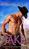 Jake (Destiny in Deadwood Book 1) (English Edition)