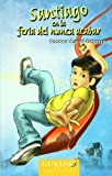img - for Santiago En La Feria Del Nuncaacabar (Spanish Edition) book / textbook / text book