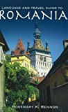Rosemary K. Rennon Language and Travel Guide to Romania